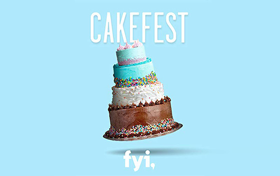 Cakefest <br><h3>FYI, Sharp Entertainment</h3>